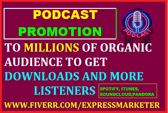 I will do podcast promotion and marketing,film,app,soundcloud,spotify,itunes music USA, FiverrBox