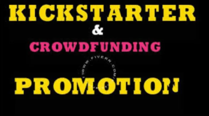 I will do the best promotion for your kickstarter, indiegogo, crowdfunding campaign, FiverrBox