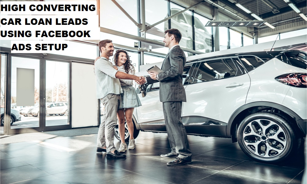 I will setup facebook ads to generate high converting car loan leads, FiverrBox