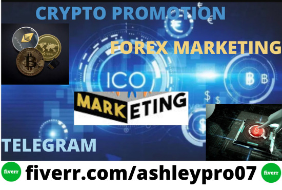 I will do telegram,crypto,ico,bitcoin promotion and forex marketing, FiverrBox