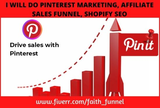 I will do pinterest marketing, affiliate sales funnel, shopify seo, FiverrBox