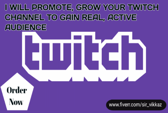 I will promote, grow your twitch channel to gain real, active audience, FiverrBox