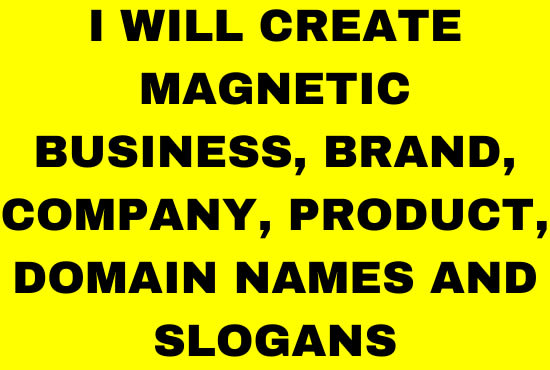 I will create magnetic business, brand, company, product, domain names and, FiverrBox